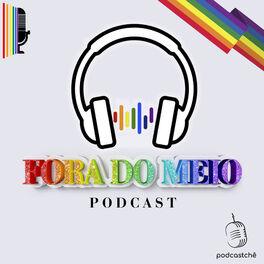 Show cover of Fora do Meio   Podcast LGBTQI+
