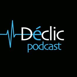 Show cover of Déclic Podcast