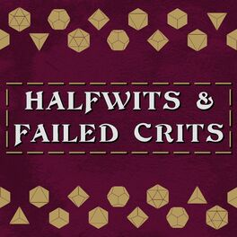 Show cover of Halfwits & Failed Crits