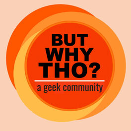 Show cover of But Why Tho? the podcast