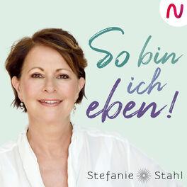 Show cover of So bin ich eben! Stefanie Stahls Psychologie-Podcast für alle