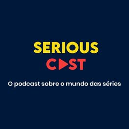 Show cover of SeriousCast - Podcast sobre Séries