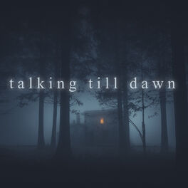 Show cover of Talking Till Dawn