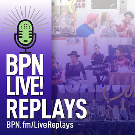 Show cover of BPN LIVE! Replays