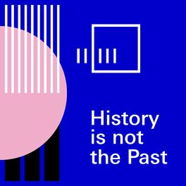 Show cover of History is not the Past