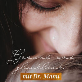 Show cover of Gesund und glücklich mit Dr. Mami - Der Familienpodcast