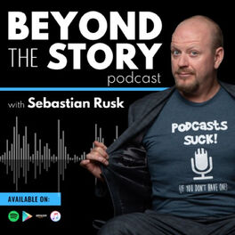 Show cover of Beyond The Story with Sebastian Rusk