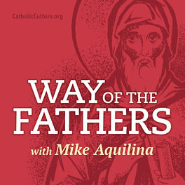 Show cover of Way of the Fathers with Mike Aquilina