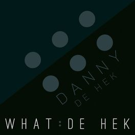 Show cover of WHAT : DE HEK
