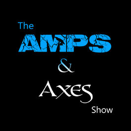 Show cover of Amps & Axes Podcast