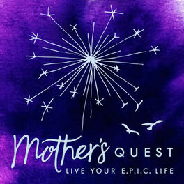 Show cover of Mother's Quest Podcast