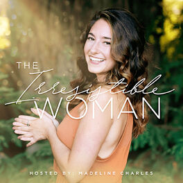 Show cover of The Irresistible Woman Podcast