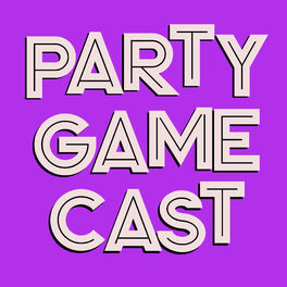 Show cover of The Party Gamecast featuring the Party Game Cast