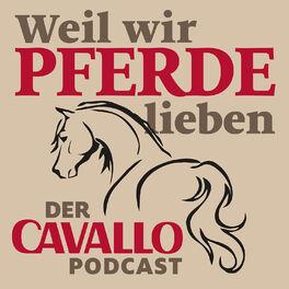Show cover of Weil wir Pferde lieben - der CAVALLO-Podcast