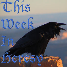 Show cover of This Week In Heresy