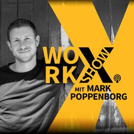 Show cover of Die work-X Show: Fit für die Zukunft deiner Arbeit mit Mark Poppenborg