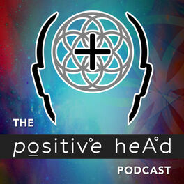 Show cover of The Positive Head Podcast