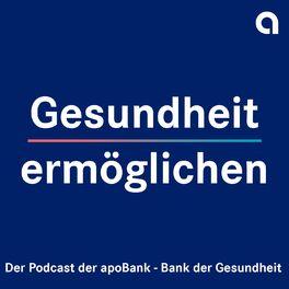 Show cover of Gesundheit ermöglichen - der Podcast der apoBank