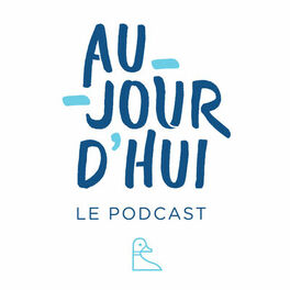 Show cover of Aujourd'hui – Le Podcast