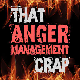 Show cover of That Anger Management Crap