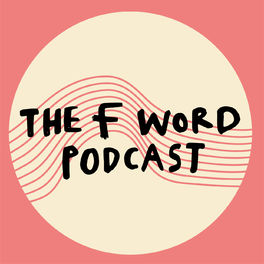 Show cover of The F Word Podcast