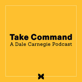 Show cover of Take Command: A Dale Carnegie Podcast