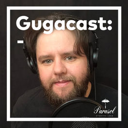Episode cover of Histórias de Shows - Gugacast - S02E01