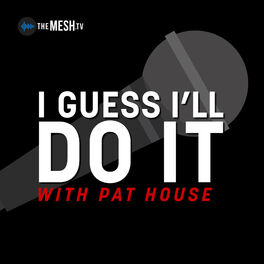 Show cover of I Guess I'll Do It with Pat House