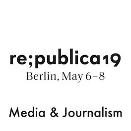 Show cover of re:publica 19 - Media & Journalism