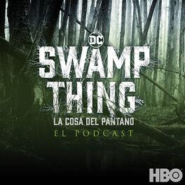 Show cover of Swamp Thing - La Cosa del Pantano: El Podcast