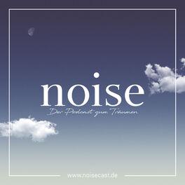 Show cover of noise - Der Podcast zum Träumen