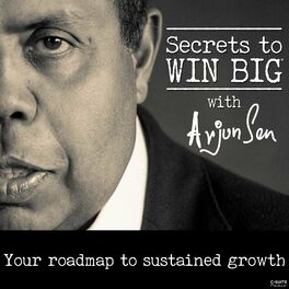 Show cover of Secrets to Win Big With Arjun Sen