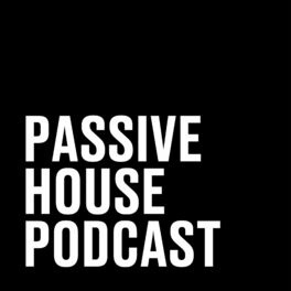 Show cover of Passive House Podcast