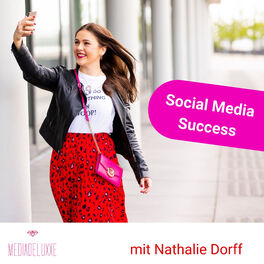Show cover of Social Media Success! Der Business Podcast mit Nathalie Dorff
