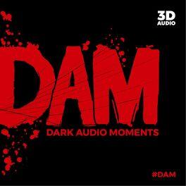 Show cover of DAM - Dark Audio Moments