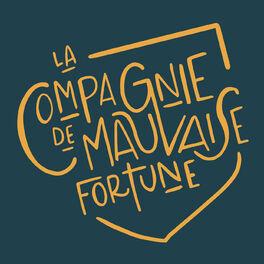 Show cover of La Compagnie de Mauvaise Fortune