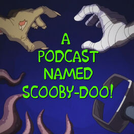 Show cover of A Podcast Named Scooby-Doo!