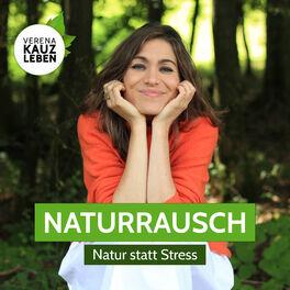 Show cover of Naturrausch - Stress abbauen | Stress vermeiden | Stressbewältigung | Stress vermeiden
