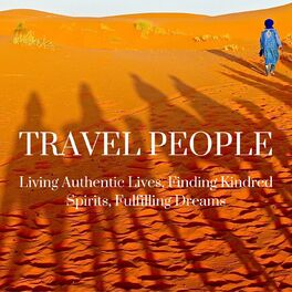 Show cover of Travel People: Living Authentic Lives, Finding Kindred Spirits, Fulfilling Dreams