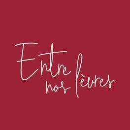 Show cover of Entre nos lèvres