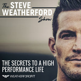 Show cover of The Steve Weatherford Show | The Secrets To A High Performance Life