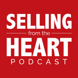 Show cover of Selling From the Heart Podcast