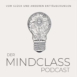 Show cover of DER MINDCLASS-PODCAST - Vom Glück und anderen Enttäuschungen