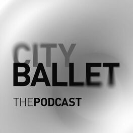 Show cover of City Ballet The Podcast