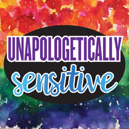 Show cover of Unapologetically Sensitive