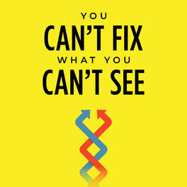Show cover of You Can't Fix What You Can't See Podcast