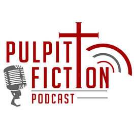 Show cover of Pulpit Fiction Podcast