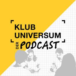 Show cover of KLUB UNIVERSUM - Der Podcast
