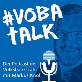 Show cover of Vobatalk - Der Podcast der Volksbank Lahr mit Markus Knoll