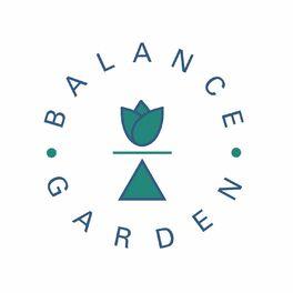 Show cover of Balance Garden Podcast
